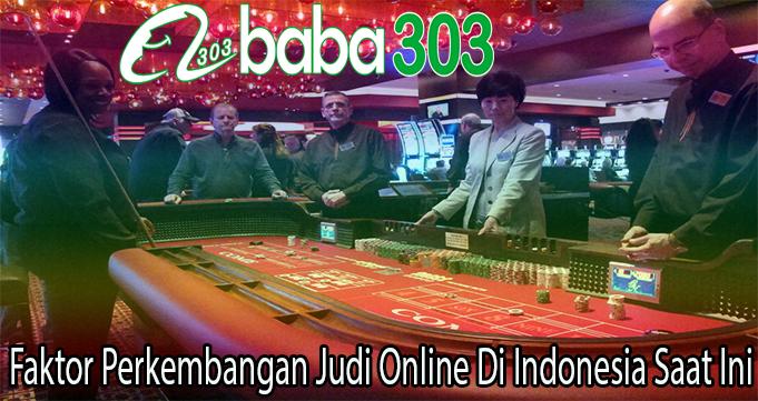 Faktor Perkembangan Judi Online Di Indonesia Saat Ini