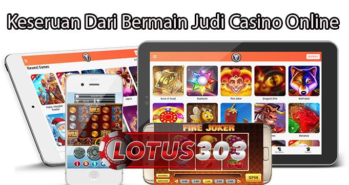Keseruan Dari Bermain Judi Casino Online